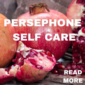 Persephone Self Care Supervision Coaching and Therapy