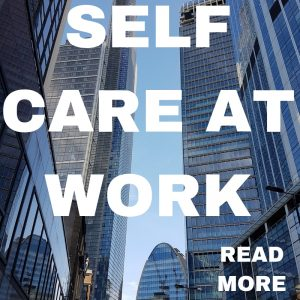Self Care Coaching at Work