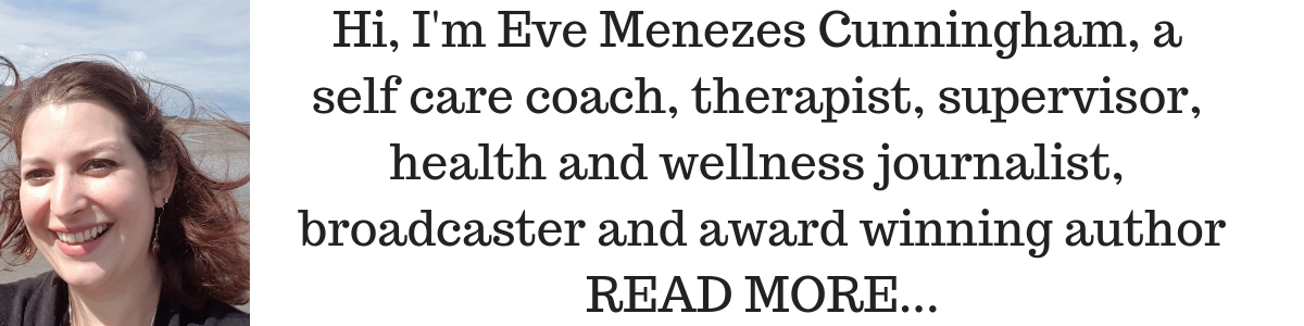 Eve Menezes Cunningham self care coach therapist supervisor journalist broadcaster author