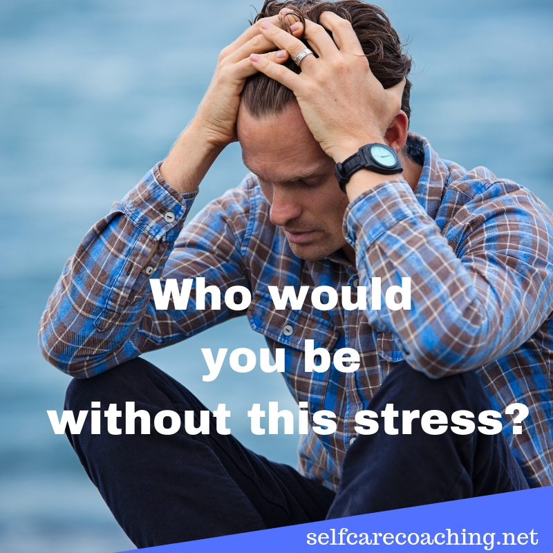 who would you be without your stress? A transpersonal approach