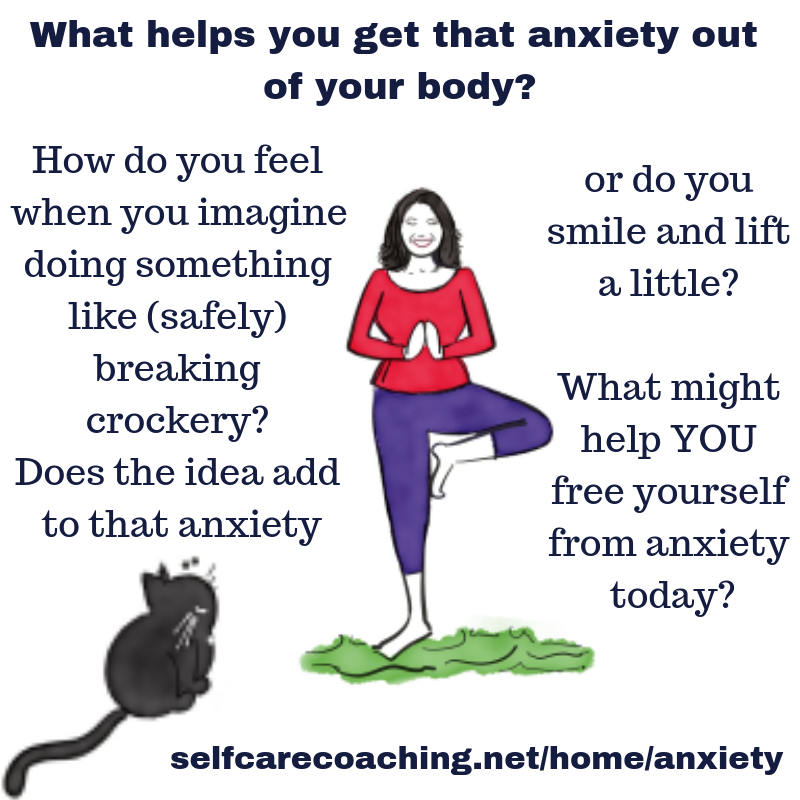 What helps you get that anxiety out of your body safely?