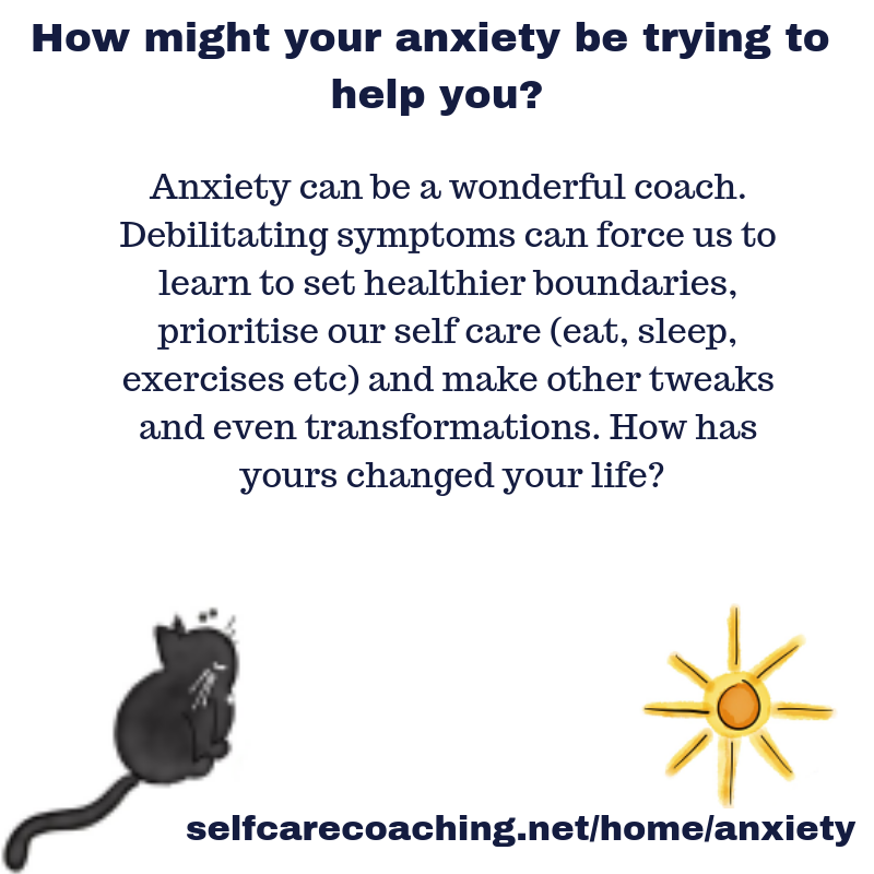 how might your anxiety be trying to help you