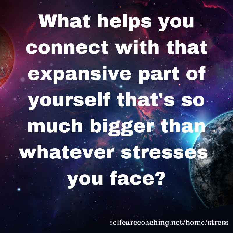 What helps you connect with that expansive part of yourself?