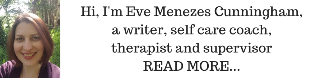 Eve Menezes Cunningham writer self care coach therapist and supervisor