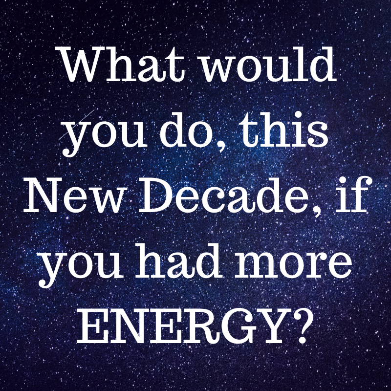 What would you do this new decade if you had more energy 2 Night Sleep Retreat from Feel Better Every Day with Eve Menezes Cunningham at Westport Country Lodge Hotel