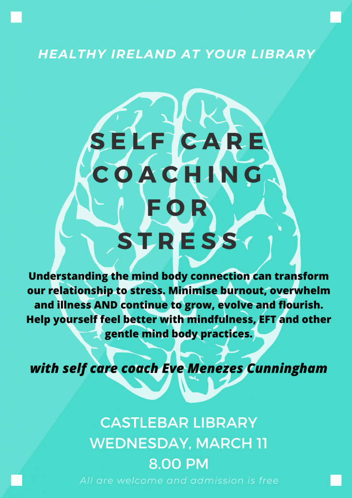 Self Care Coaching for Stress at Castlebar Library with Eve Menezes Cunningham