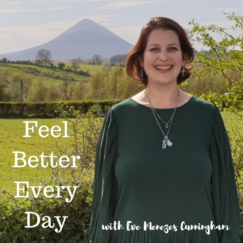 Feel Better Every Day with Eve Menezes Cunningham April 2020 Reek view Westport Co Mayo Ireland