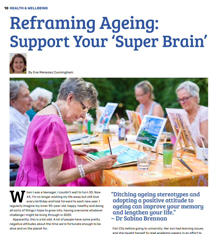 Reframing Aging Support your super brain Dr Sabina Brennan Marilyn Devonish Rapport feature by Eve Menezes Cunningham