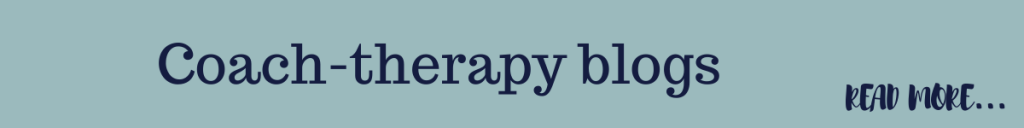 Coach therapy aka therapeutic coaching blogs by Eve Menezes Cunningham
