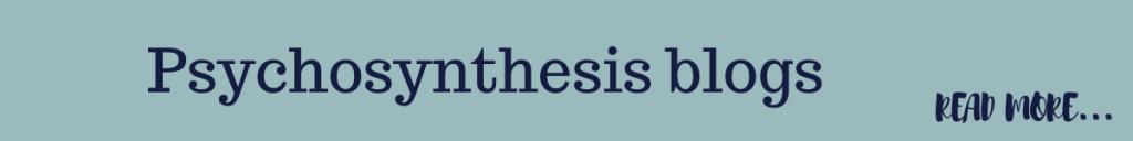 psychosynthesis blogs by Eve Menezes Cunningham