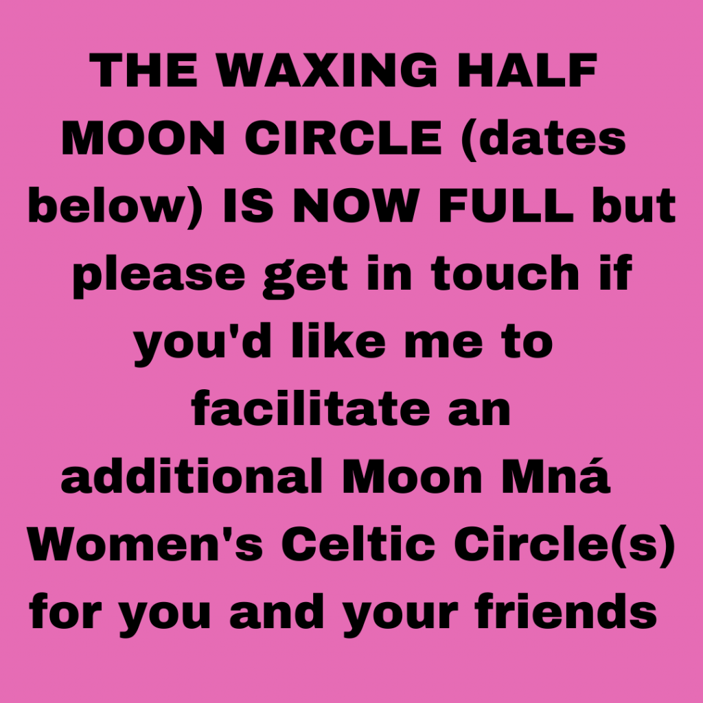 The Waxing Half Moon Circle is now full Moon Mna Women's Celtic Circle online from Westport